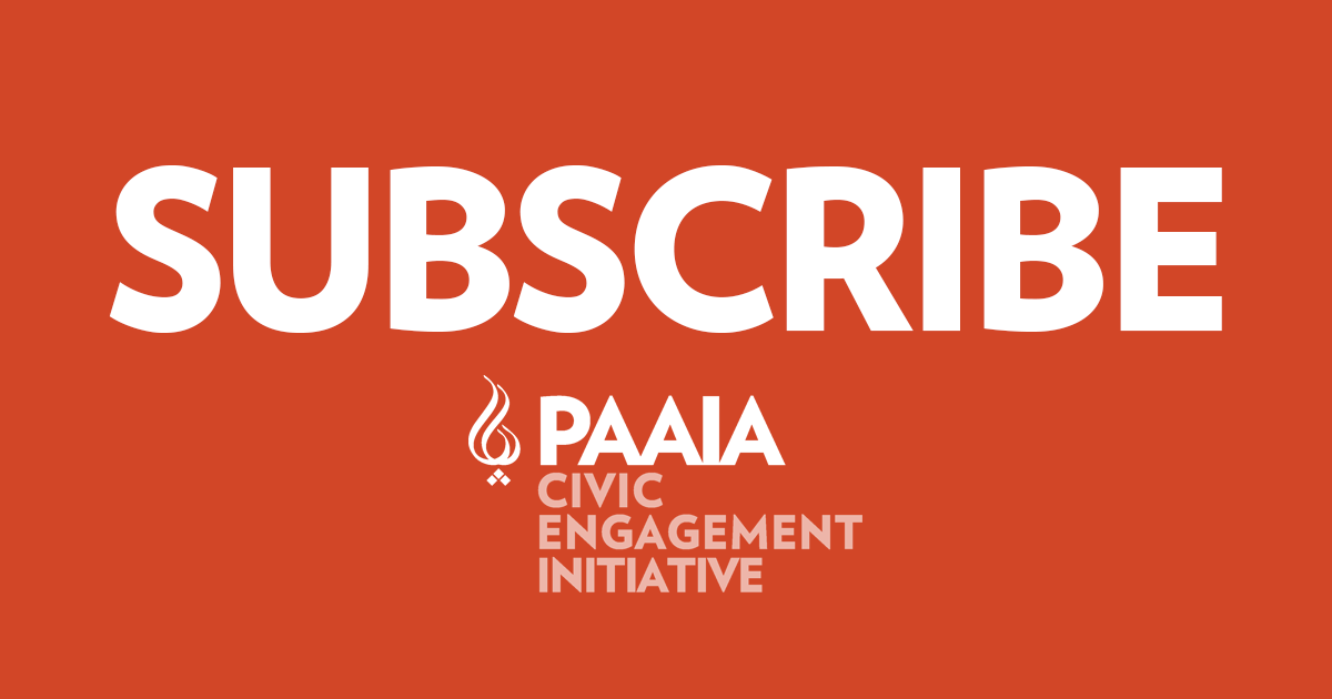 subscribe to PAAIA's civic engagement initiative mailing list